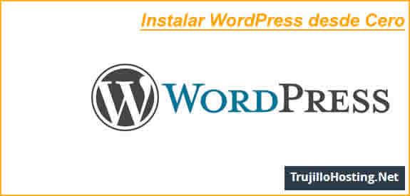 Instalar WordPress desde Cero
