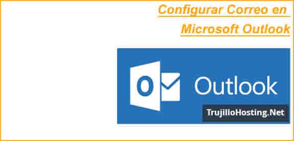 Configurar Correo en Microsoft Outlook